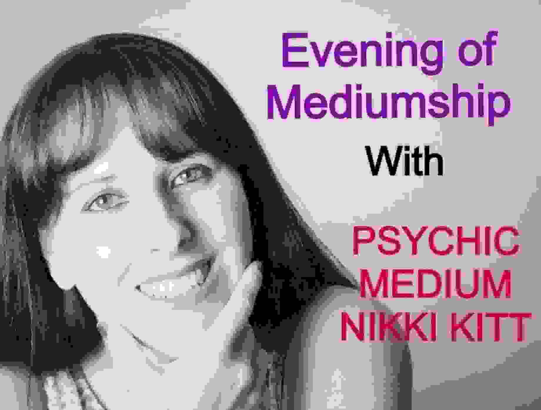 Evening of Mediumship with Psychic Medium Nikki Kitt